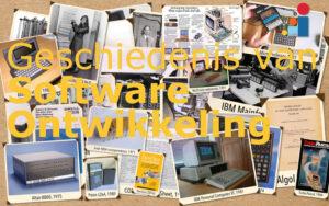 Geschiedenis van Software Ontwikkeling